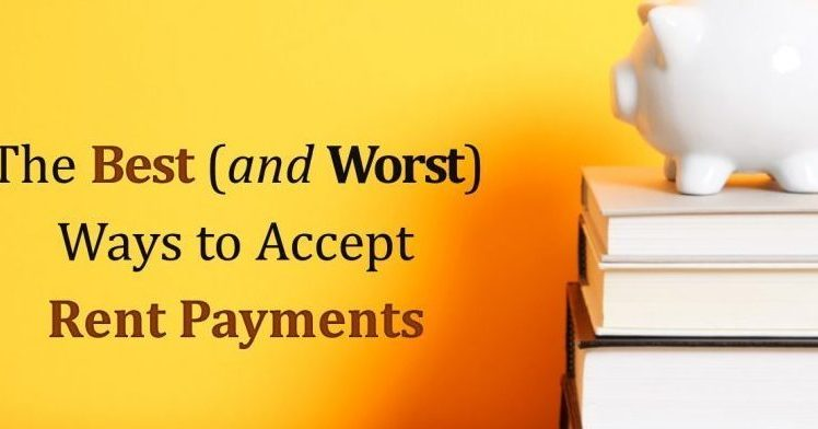 The Best (and Worst) Ways to Accept Rent Payments